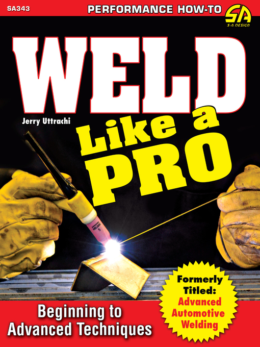 Title details for Weld Like a Pro by Jerry Uttrachi - Available