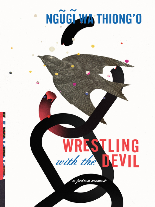 Title details for Wrestling with the Devil by Ngugi Wa Thiong'o - Available