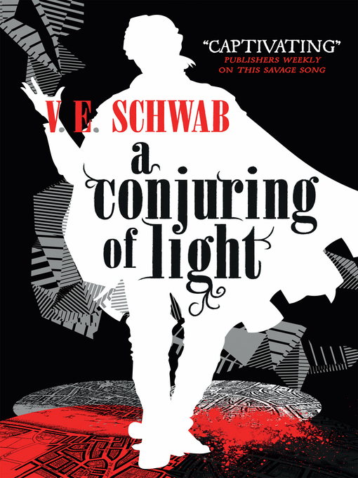 Title details for A Conjuring of Light by V.E. Schwab - Available
