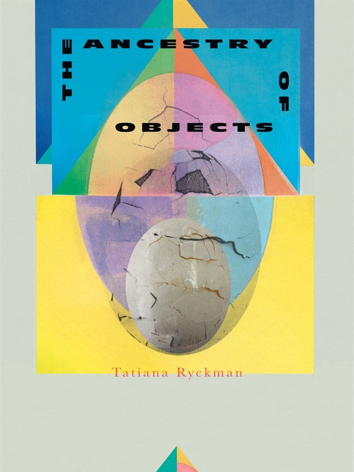 Title details for The Ancestry of Objects by Tatiana Ryckman - Available