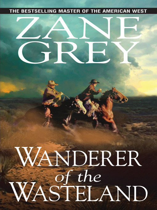 Title details for Wanderer of the Wasteland by Zane Grey - Available