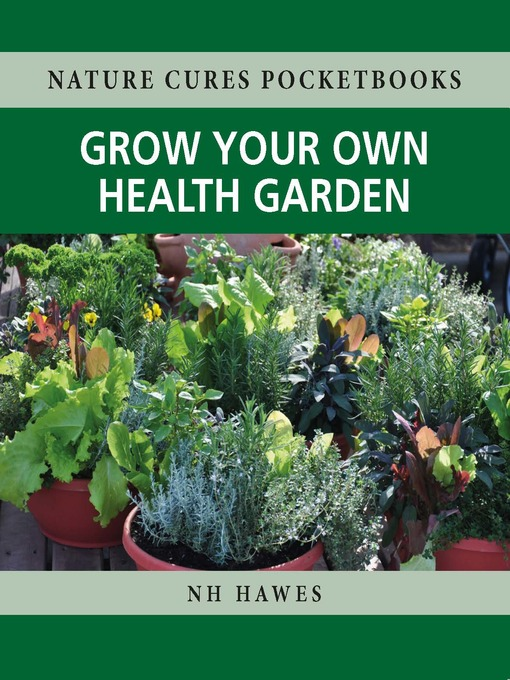 Title details for Grow Your Own Health Garden by Nat Hawes - Available