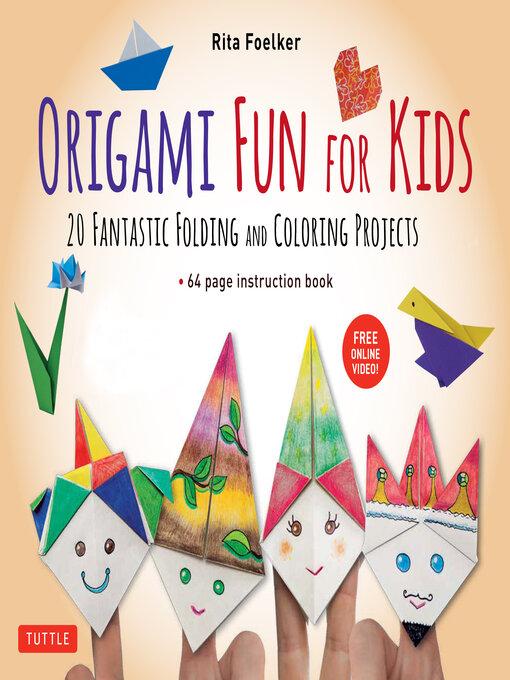 Origami Fun For Kids Ebook Sno Isle Libraries Overdrive