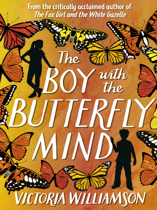 Title details for The Boy with the Butterfly Mind by Victoria Williamson - Available