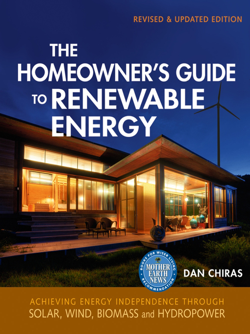 Title details for The Homeowner's Guide to Renewable Energy by Dan Chiras - Wait list