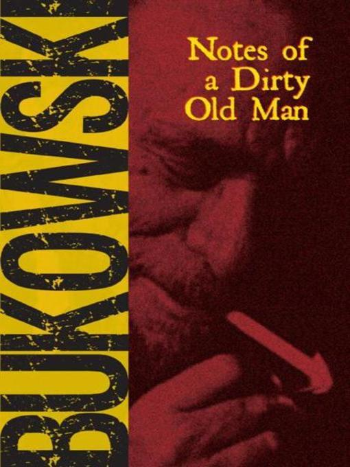 Title details for Notes of a Dirty Old Man by Charles Bukowski - Available