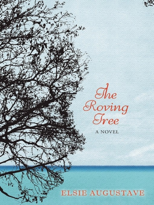 Title details for The Roving Tree by Elsie Augustave - Available
