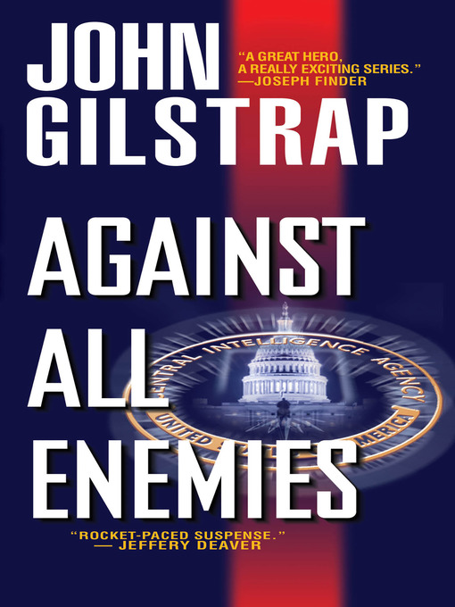 Title details for Against All Enemies by John Gilstrap - Available