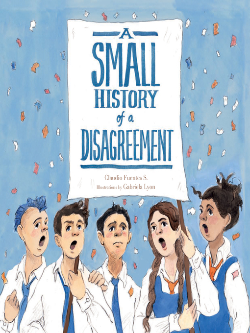 Title details for Small History of a Disagreement by Claudio Fuentes - Available