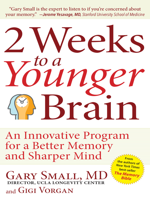 Title details for 2 Weeks to a Younger Brain by Gary Small - Available