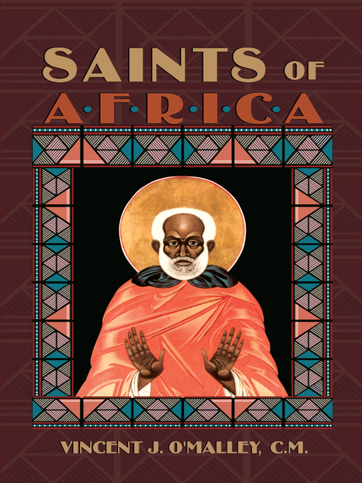 Title details for Saints of Africa by Vincent J. O'Malley, C.M. - Available