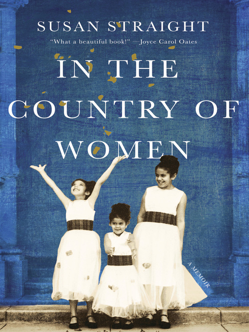 Title details for In the Country of Women by Susan Straight - Wait list