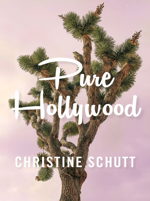 Title details for Pure Hollywood by Christine Schutt - Available