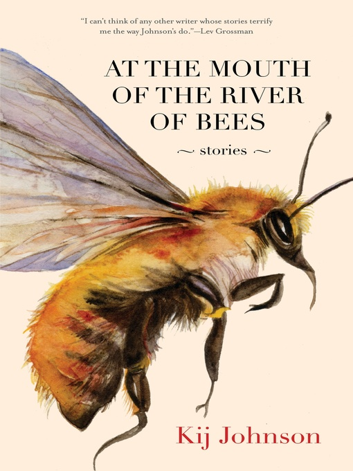 Title details for At the Mouth of the River of Bees by Kij Johnson - Available