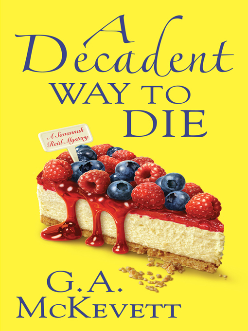 Title details for A Decadent Way to Die by G. A. McKevett - Wait list