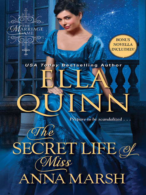 Title details for The Secret Life of Miss Anna Marsh by Ella Quinn - Available