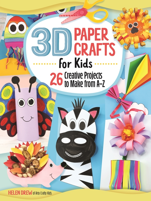 Title details for 3D Paper Crafts for Kids by Helen Drew - Wait list