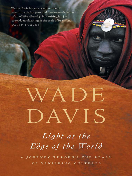 Title details for Light at the Edge of the World by Wade Davis - Available