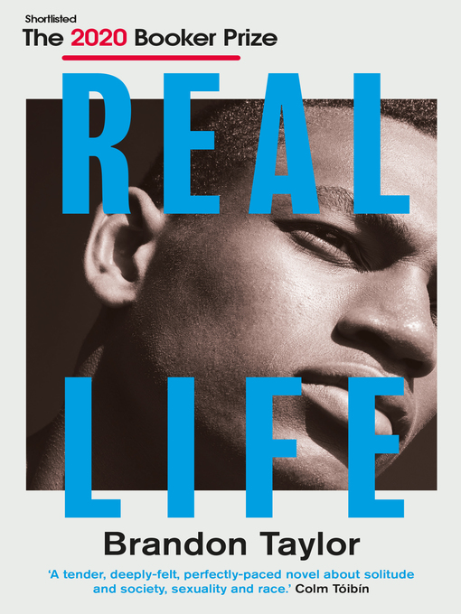 Title details for Real Life by Brandon Taylor - Available