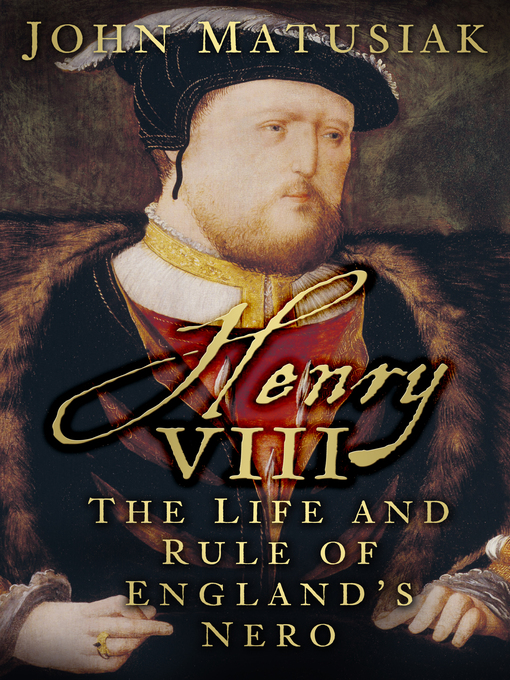 Title details for Henry VIII by John Matusiak - Wait list