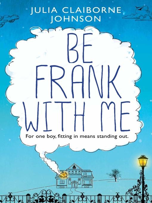Title details for Be Frank with Me by Julia Claiborne Johnson - Wait list