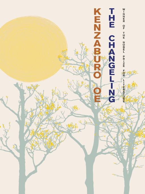 Title details for The Changeling by Kenzaburo Oe - Available