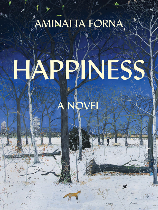 Title details for Happiness by Aminatta Forna - Available