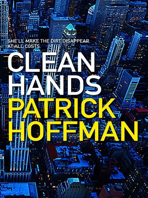 Title details for Clean Hands by Patrick Hoffman - Wait list