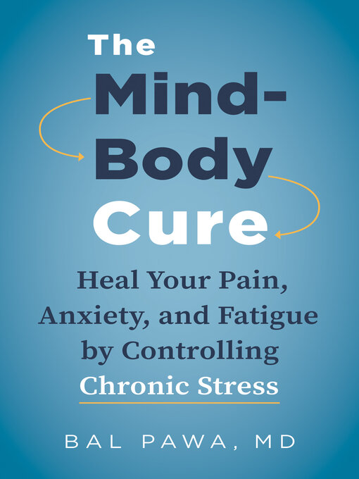 Title details for The Mind-Body Cure by Bal Pawa - Available