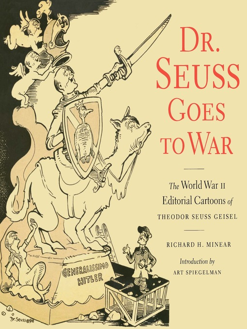 Title details for Dr. Seuss Goes to War by Richard H. Minear - Wait list