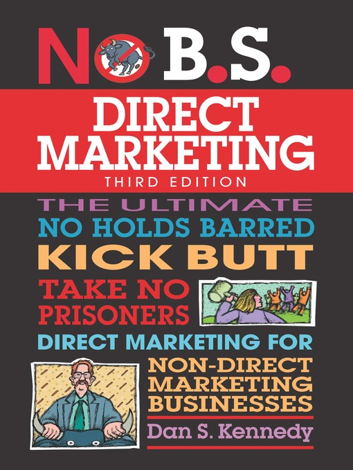 Title details for No B.S. Direct Marketing by Dan S. Kennedy - Available