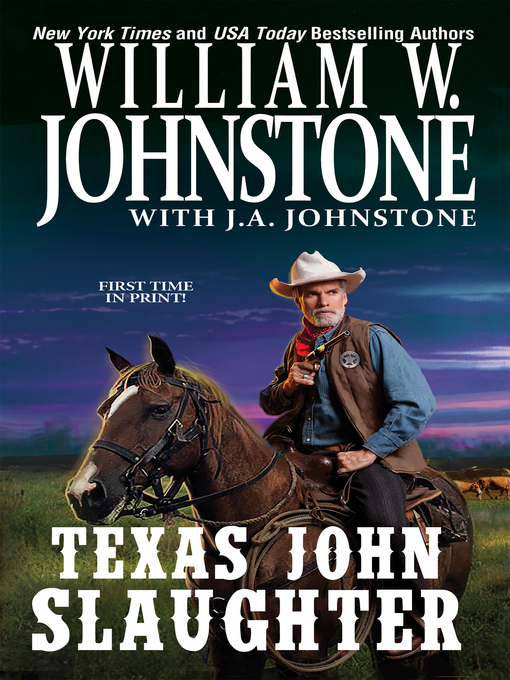 Title details for Texas John Slaughter by William W. Johnstone - Available