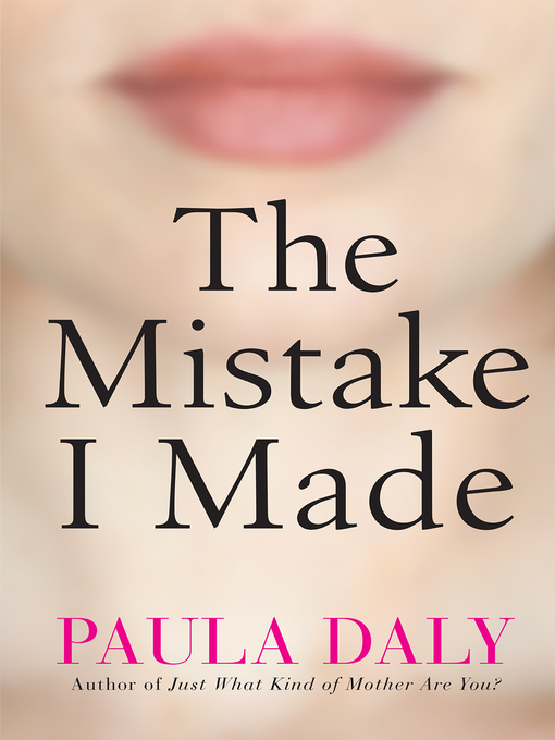 Title details for The Mistake I Made by Paula Daly - Available