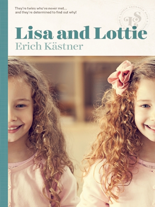 Title details for Lisa and Lottie by Erich Kastner - Wait list