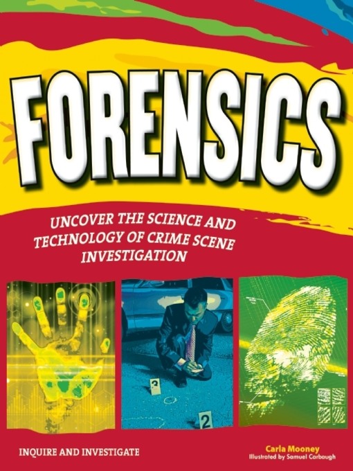 FORENSICS UNCOVER THE SCIENCE AND TECHNOLOGY OF CRIME SCENE INVESTIGATION