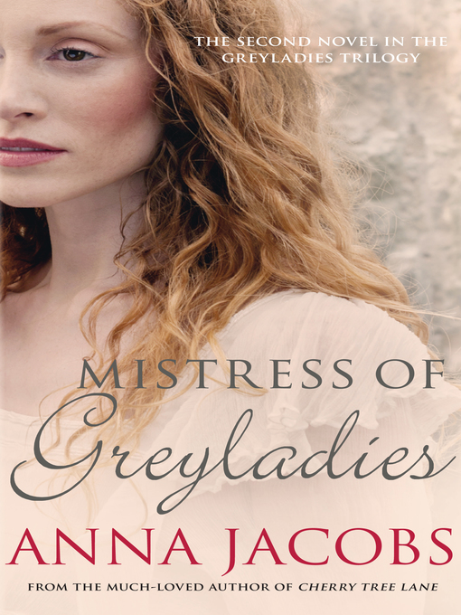 Title details for Mistress of Greyladies by Anna Jacobs - Available