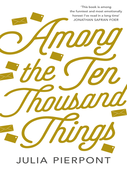 Title details for Among the Ten-Thousand Things by Julia Pierpont - Available