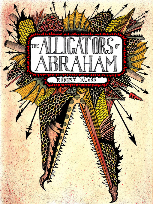 Title details for Alligators of Abraham by Robert Kloss - Available