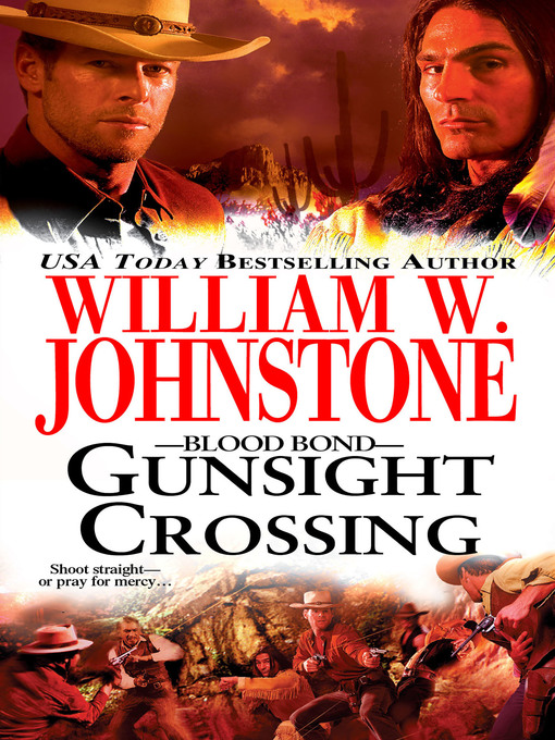 Title details for Gunsight Crossing by William W. Johnstone - Available