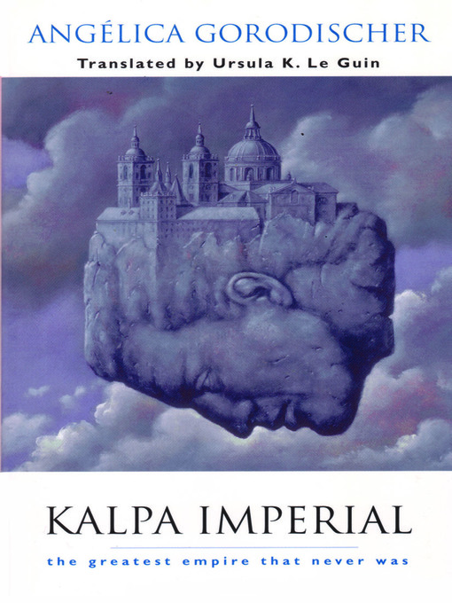 Title details for Kalpa Imperial by Angélica Gorodischer - Available