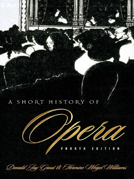 Title details for A Short History of Opera by Donald J. Grout - Available