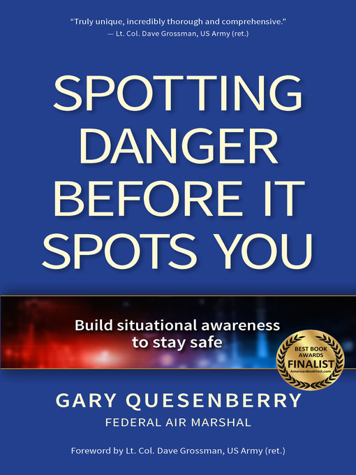 Title details for Spotting Danger Before It Spots You by Gary Dean Quesenberry - Available