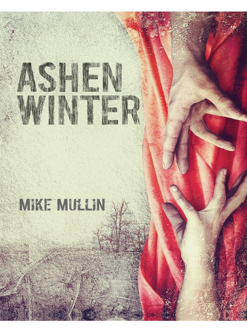 Title details for Ashen Winter by Mike Mullin - Available