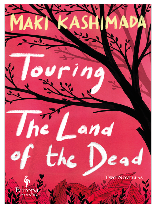 Title details for Touring the Land of the Dead (and Ninety-Nine Kisses) by Maki Kashimada - Available