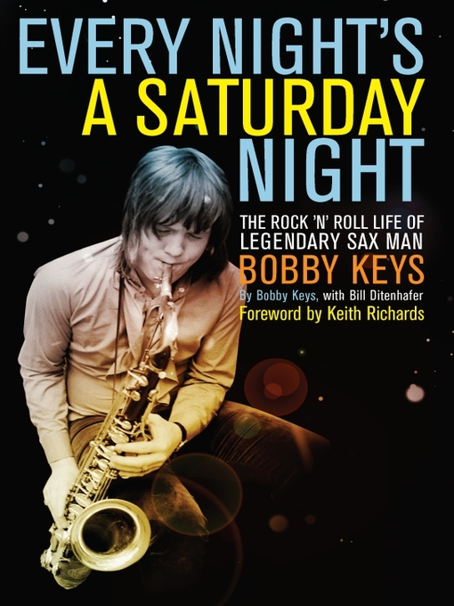 Title details for Every Night's a Saturday Night by Bobby Keys - Available