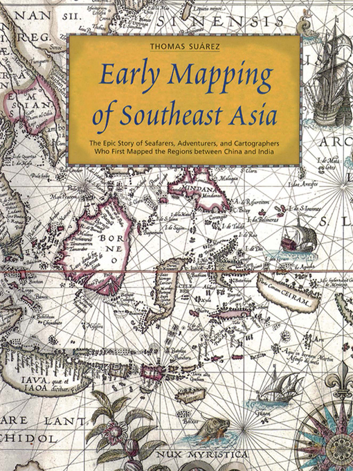 Early Mapping of Southeast Asia National Library Board Singapore