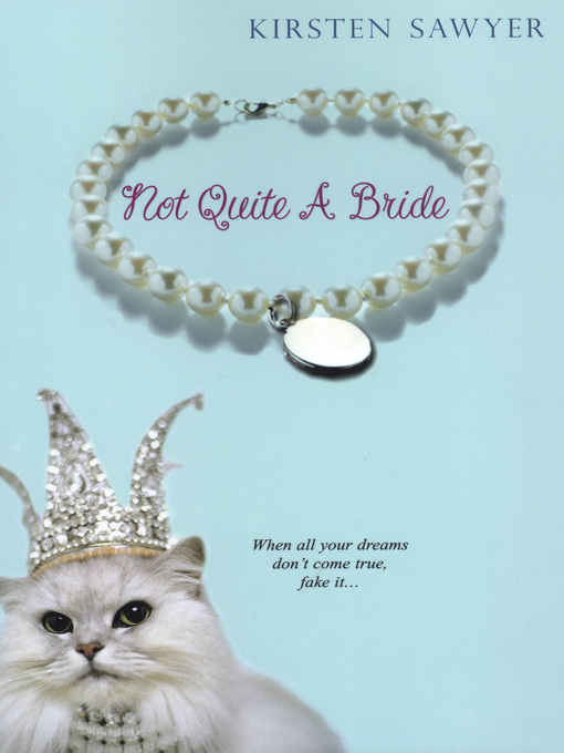 Title details for Not Quite a Bride by Kirsten Sawyer - Available