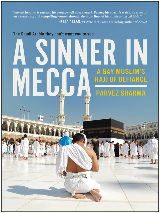 Title details for A Sinner in Mecca by Parvez Sharma - Available