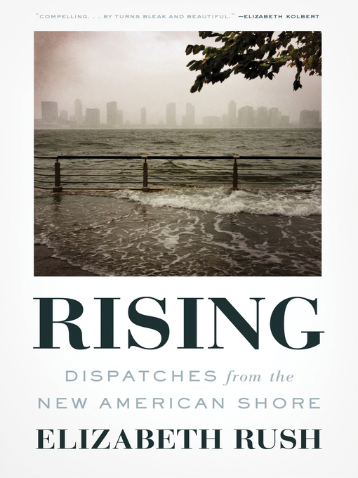 Title details for Rising by Elizabeth Rush - Available
