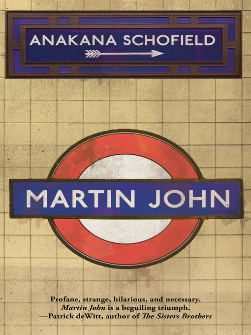 Title details for Martin John by Anakana Schofield - Available